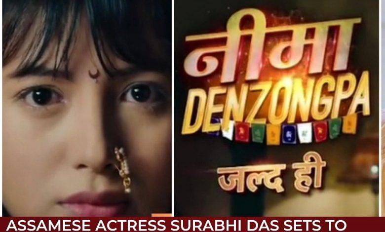 Assamese Actress Surabhi Das to play the lead role in Color's Tv's 'Nima Denzongpa'